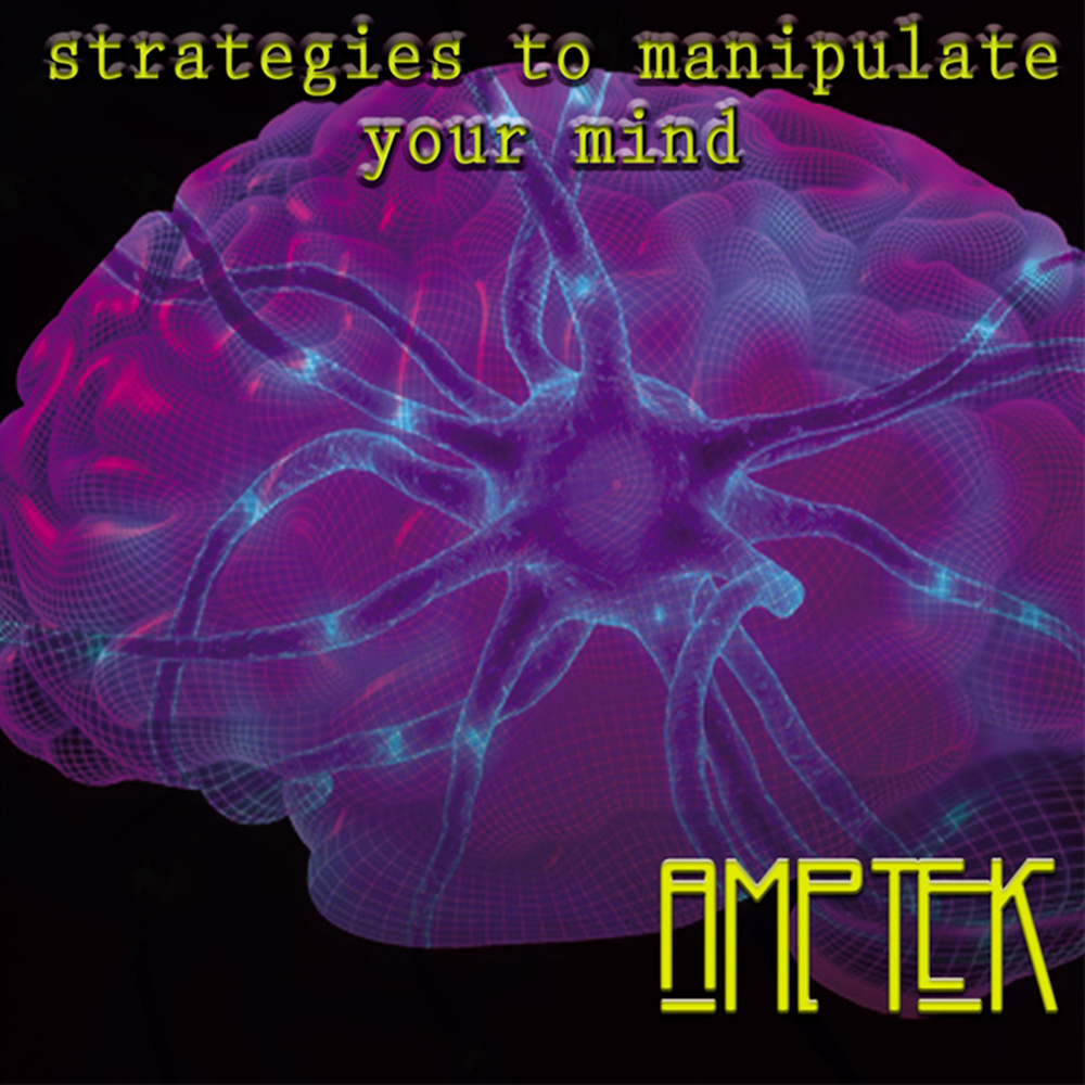 E022 - STRATEGIES TO MANIPULATE YOUR MIND