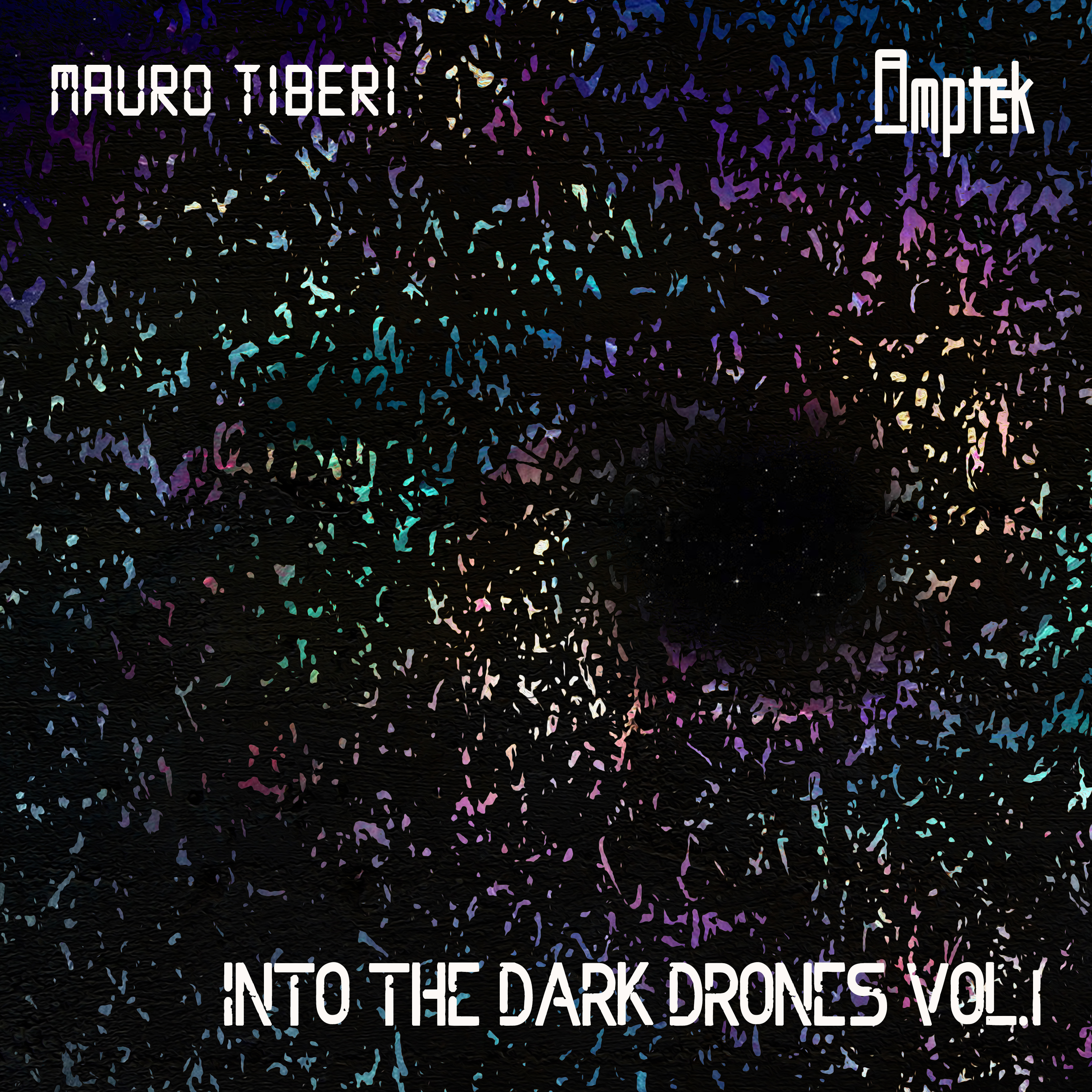E69 – Mauro Tiberi & Amptek: Into The Dark Drones vol.1
