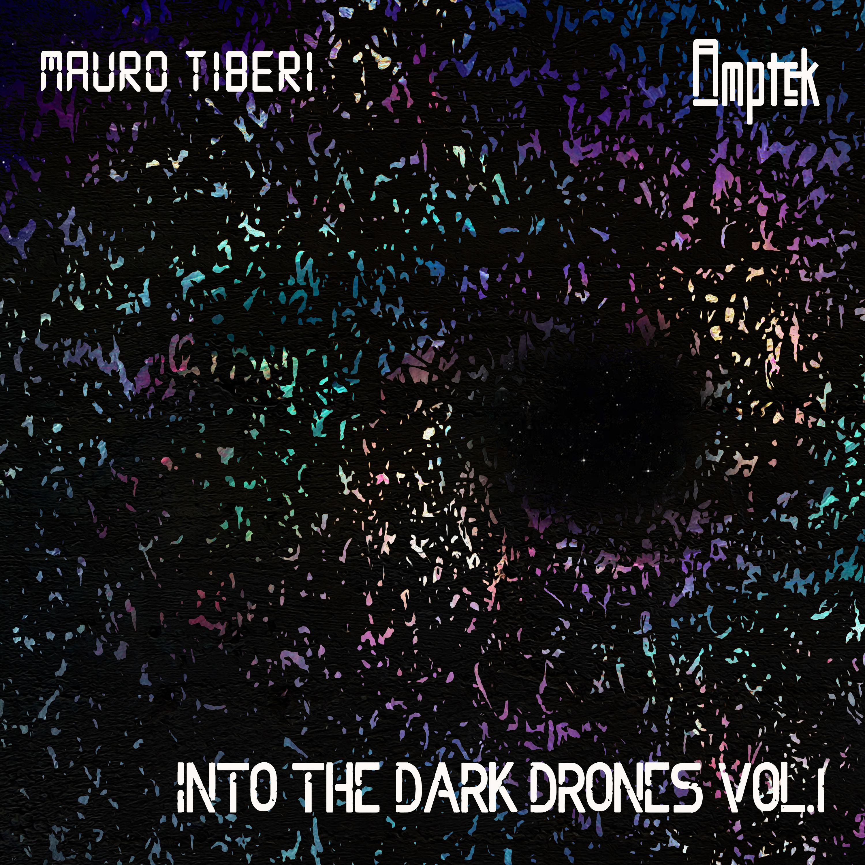 E69 – Mauro Tiberi & Amptek: Into The Dark Drones vol.1