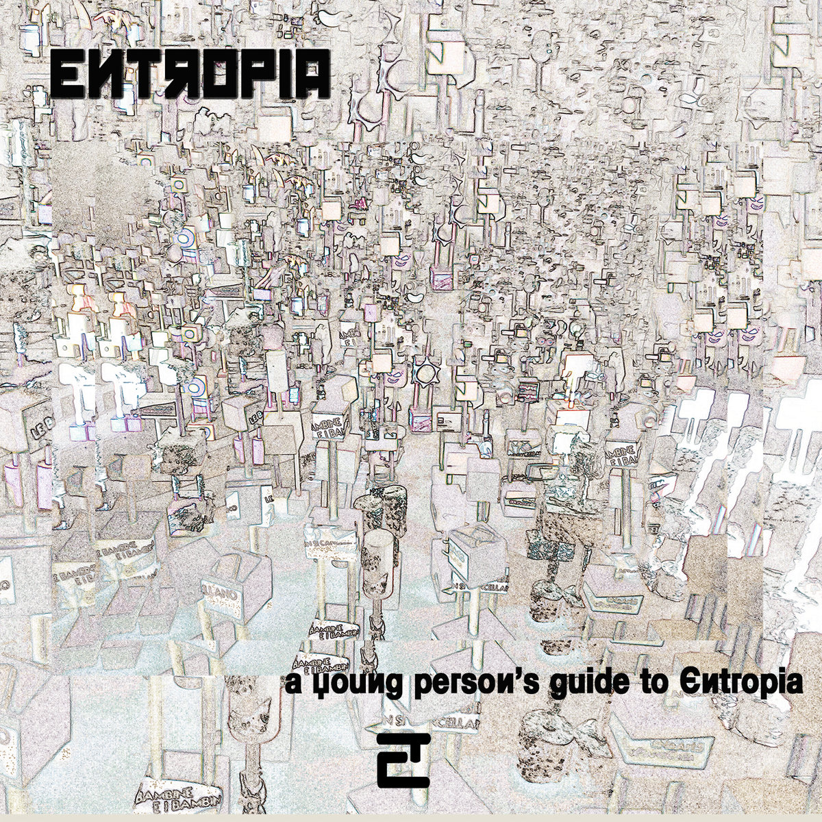 20 Years of ENTROPIA's music: A Young Person's Guide to Entropia