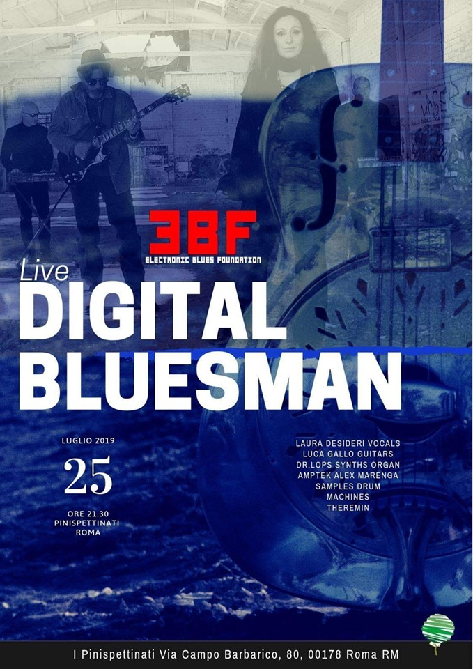 Electronic Blues Foundation live ai Pinispettinati, Roma il 25 luglio 2019