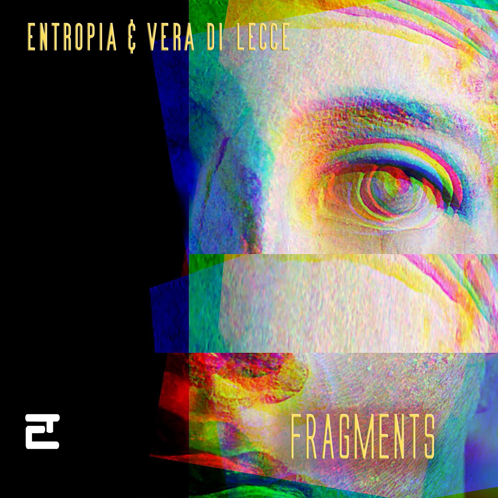 """""""Fragments"""" è il nuovo e.p. di Entropia con Vera di Lecce"""