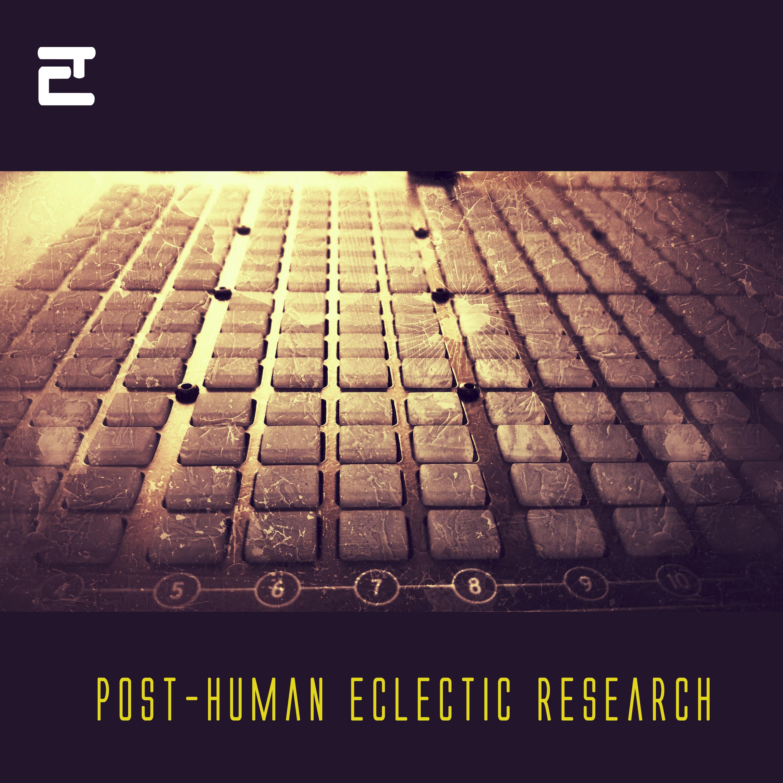 E97 Various Artis: Post-Human Eclectic Research