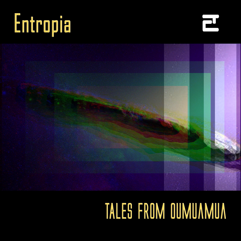 Entropia new album: Tales from Oumuamua